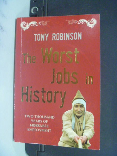 【書寶二手書T4/歷史_MGK】The Worst Jobs in History