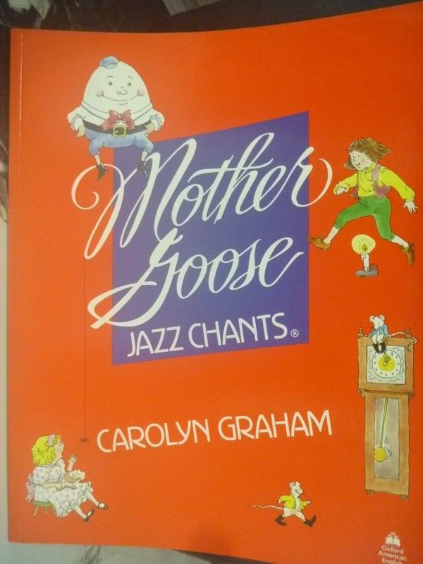 【書寶二手書T5/少年童書_QIJ】Mother Goose Jazz Chants_Carolyn