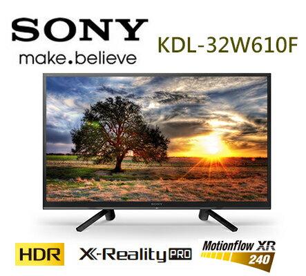 SONY新力KDL-32W610F32吋HDR液晶電視公司貨(不含基本安裝)