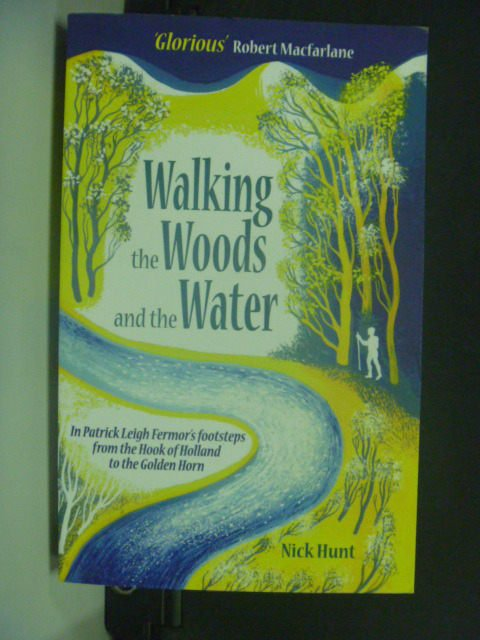 【書寶二手書T4/原文小說_KIY】Walking the Woods and the Water