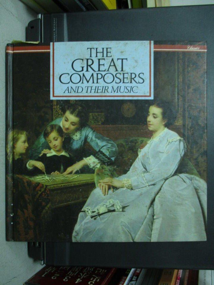 【書寶二手書T4/藝術_PPW】The Great Composers and Their Music