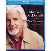 麥可.麥當勞:這個聖誕節 芝加哥現場 Michael McDonald: This Christmas - Live In Chicago(藍光Blu-ray) 【Evosound】 - 限時優惠好康折扣
