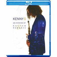 肯尼吉:「拉丁羅曼史」海灣音樂會實況 Kenny G.: An Evening of Rhythm & Romance (藍光Blu-ray) 【Evosound】