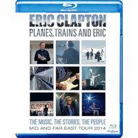 艾瑞克.克萊普頓:飛機,火車和艾瑞克 Eric Clapton: Planes, Trains And Eric (藍光Blu-ray) 【Evosound】 - 限時優惠好康折扣