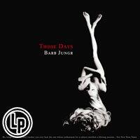 芭菠.楊格:那些美好的時光 Barb Jungr: Those Days (Vinyl LP)