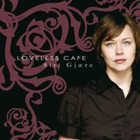 希瑞:沒有愛的咖啡館 Siri Gjære: Loveless Cafe (CD) 【Bergland Productions】