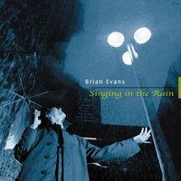 布萊恩.伊凡斯:雨中歡唱 Brian Evans:Singing in the Rain (CD) - 限時優惠好康折扣