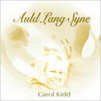 卡蘿姬:舊日時光 Carol Kidd: Auld Lang Syne (CD) - 限時優惠好康折扣