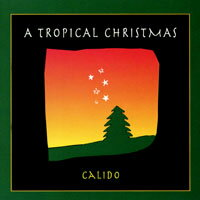 Calido: 拉丁聖誕節 A Tropical Christmas ^(CD^)~Nor