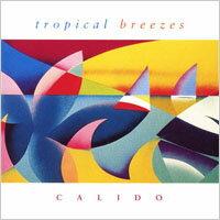 卡利多二重奏:熱帶微風 Calido: Tropical Breezes (CD)