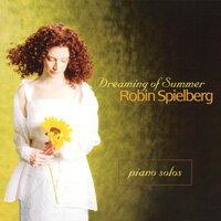 蘿冰.史佩伯格:仲夏.葉之夢 Robin Spielberg: Dreaming of Summer (CD)【North Star】 - 限時優惠好康折扣