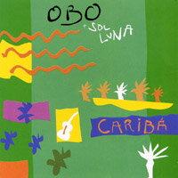 Obo&太陽月亮樂團:關達娜美拉 Obo & Sol Luna: Cariba (CD)