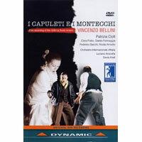 貝里尼:歌劇《卡普烈與蒙太奇家族》 Vincenzo Bellini: I Capuleti e I Montecchi (DVD)【Dynamic】 0