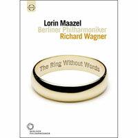 華格納:無言的~尼貝龍指環~ Lorin Maazel conducts Wagner: