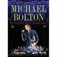 麥可波頓:皇家亞伯廳現場 Michael Bolton: Live At the Royal Albert Hall (DVD) 【Evosound】