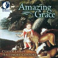 柯絲達.拉如&巴爾的摩合奏團:奇異恩典 Custer LaRue with The Baltimore Consort: Amazing ~ Grace (CD)【Dorian】