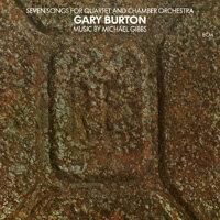 蓋瑞.波頓 Gary Burton: Seven Songs For Quartet And Chamber Orchestra (CD) 【ECM】