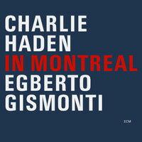查理.海登/艾伯托.吉斯蒙提 Charlie Haden / Egberto Gismonti: In Montreal (CD) 【ECM】 - 限時優惠好康折扣