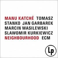 馬紐.卡契 Manu Katché: Neighbourhood (Vinyl LP) 【ECM】 0