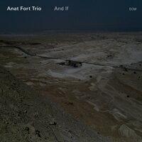 Anat Fort Trio: And If (CD) 【ECM】 - 限時優惠好康折扣
