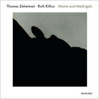 Thomas Zehetmair / Ruth Killius: Manto and Madrigal (CD) 【ECM】 - 限時優惠好康折扣