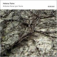 海倫娜.杜妃:哭樹雨 Helena Tulve: Arboles lloran por lluvia (CD) 【ECM】 - 限時優惠好康折扣