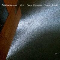 阿里爾德.安德森三重奏:米拉 Arild Andersen  /  Tommy Smith  /  Paolo Vinaccia: Mira (CD) 【ECM】 - 限時優惠好康折扣