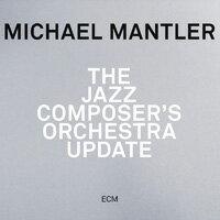 麥可爾.曼德勒:爵士作曲家大樂團2.0 Michael Mantler: The Jazz Composer's Orchestra Update (CD) 【ECM】