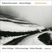 舒曼/霍利格:音樂灰燼 Heinz Holliger / Robert Schumann: Aschenmusik (CD) 【ECM】