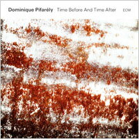 Dominique Pifarély: Time Before And Time After (CD) 【ECM】