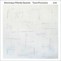 Dominique Pifarély Quartet: Tracé Provisoire (CD) 【ECM】