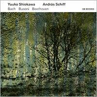 巴哈、布梭尼、貝多芬:小提琴奏鳴曲集|鋼琴:席夫/小提琴:?川悠子 Yuuko Shiokawa / Andras Schiff: Bach / Busoni / Beethoven (CD) 【EC..