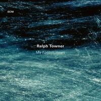 拉爾夫.陶納:我愚蠢的心 Ralph Towner: My Foolish Heart (CD) 【ECM】 - 限時優惠好康折扣