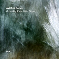 艾維沙伊.科恩四重奏 Avishai Cohen Quartet: Cross My Pa