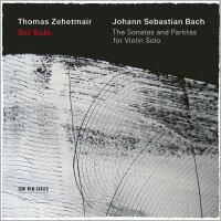 巴哈:無伴奏小提琴組曲 小提琴:湯瑪斯.齊赫梅爾 Thomas Zehetmair: Sei Solo - The Sonatas and Partitas for Violin Solo (2CD) 【ECM】 - 限時優惠好康折扣