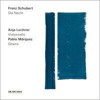 舒伯特:夜色|大提琴:安雅.萊希納/吉他:帕布羅.馬奎茲 Franz Schubert: Die Nacht (CD) 【ECM】 - 限時優惠好康折扣