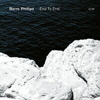 巴爾.菲利浦斯:點對點 Barre Phillips: End To End (CD) 【ECM】 - 限時優惠好康折扣