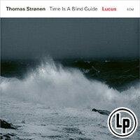 湯瑪士.斯勒能:魯卡斯ThomasStrønen,TimeIsABlindGuide:Lucus(VinylLP)【ECM】