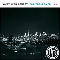 維杰.艾耶六重奏 Vijay Iyer Sextet: Far From Over (2Vinyl LP) 【ECM】 0