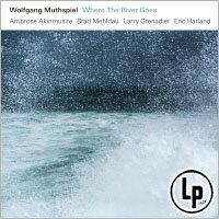 沃爾夫岡.馬斯俾爾:大江入海 Wolfgang Muthspiel: Where The River Goes (Vinyl LP) 【ECM】 0