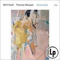 比爾.伏立索/湯瑪斯.摩根:回歸正軌 Bill Frisell  /  Thomas Morgan: Epistrophy (2Vinyl LP) 【ECM】 0