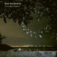 伊蓮妮.卡蘭卓:群鳥 Eleni Karaindrou: Tous des oiseaux (CD) 【ECM】 - 限時優惠好康折扣