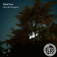 歐迪.提佐:有龍則靈 Oded Tzur: Here Be Dragons (Vinyl LP) 【ECM】 0