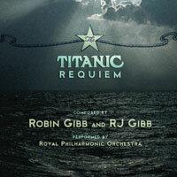 羅賓.吉布 & RJ吉布:鐵達尼安魂曲 Robin Gibb & RJ Gibb: The Titanic Requiem (CD) 【Evosound】 - 限時優惠好康折扣