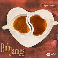 鮑布.詹姆斯:濃縮咖啡 Bob James: Espresso (MQA CD) 【Evosound】 - 限時優惠好康折扣