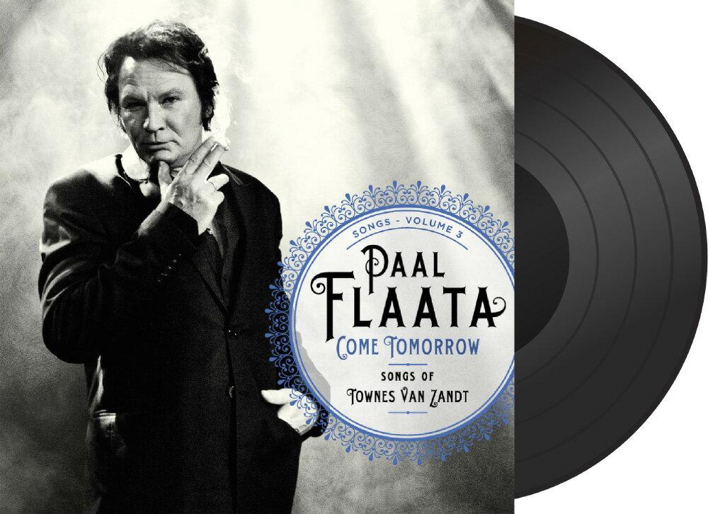 伏.福羅塔:明日相見~湯尼.馮.查德之歌 Paal Flaata: Come Tomorrow - Songs of Townes Van Zandt (Vinyl LP) 【Blue Mood】 1