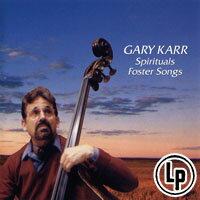 蓋瑞.卡爾:佛斯特民謠&黑人靈歌 Gary Karr: Spirituals & Foster Songs (2Vinyl LP)【King Records】