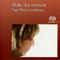 英格 瑪麗岡德 此刻情懷 Inger Marie undersen Make This Moment