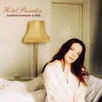 約瑟芬.克隆霍爾姆&IBIS:天堂旅店 Josefine Cronholm & Ibis: Hotel Paradise (CD) 【Master】 - 限時優惠好康折扣