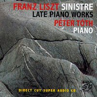 李斯特 晚期鋼琴作品 Peter Toth Sinistre FRANZ piano works